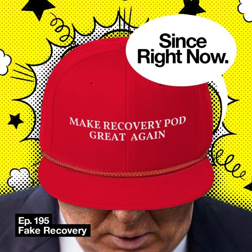 195: Fake Recovery