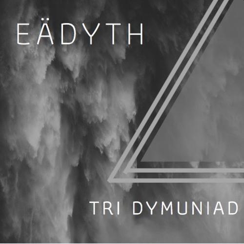 Eädyth - Tri Dymuniad