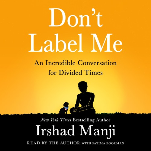 Don't Label Me by Irshad Manji, audiobook excerpt