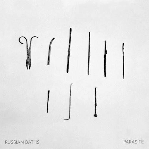 "Russian Baths - ""Parasite"""