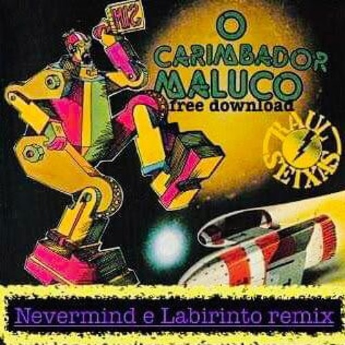 CARIMBADOR RAUL BAIXAR SEIXAS MALUCO MUSICA