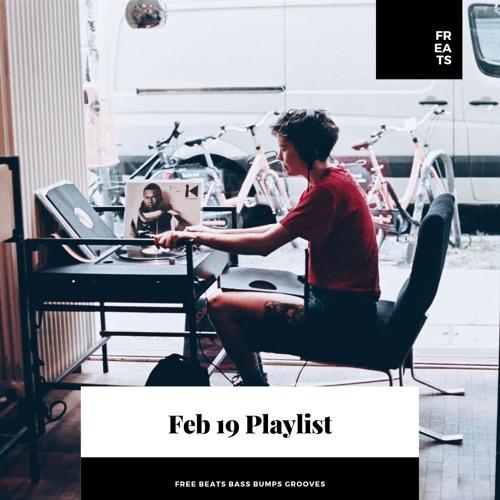Feb 2019 ~ Playlist ~ Free ~ Beats ~ Bass ~ Grooves