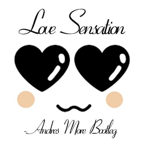 Love Sensation - Andres More Bootleg (Free Download)