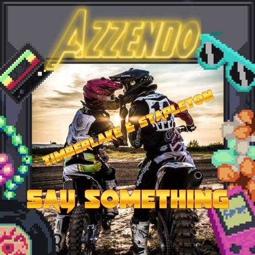 Justin Timberlake feat. Stapleton - Say Something (AZZENDO Remix) DEMO