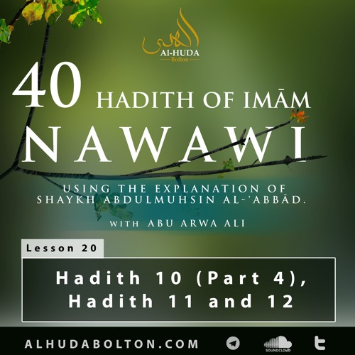 Forty Hadith: Lesson 20 Hadith 10 (Part 4), Hadith 11 and Hadith 12