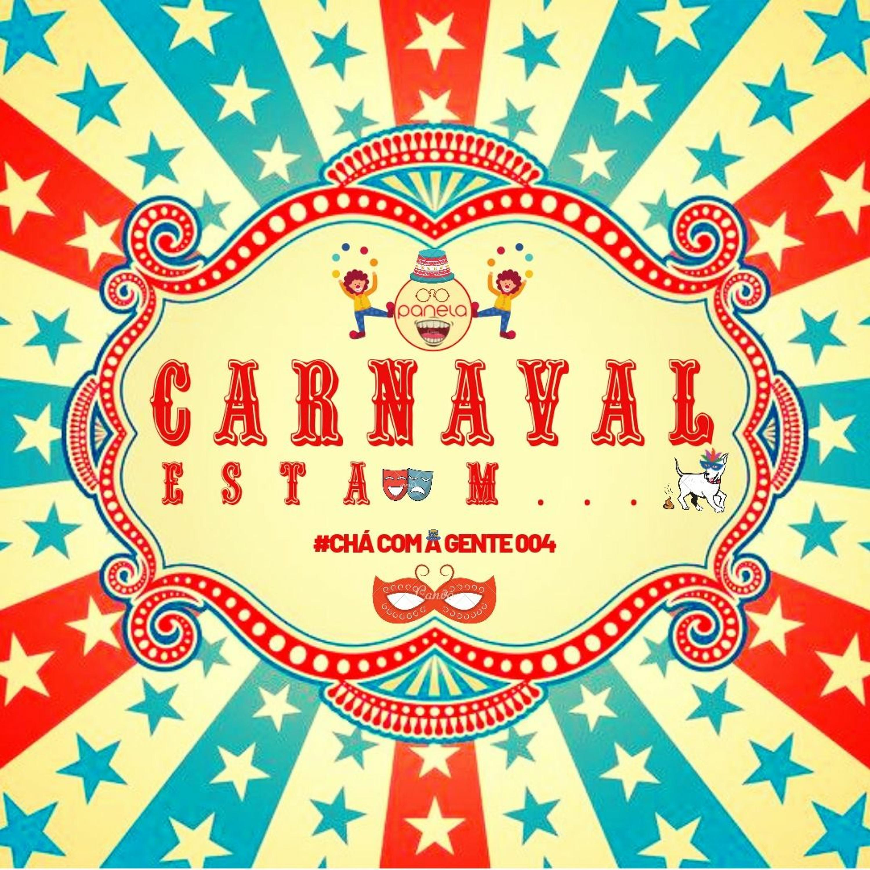 004 - O Carnaval, esta m...aravilhosa festa