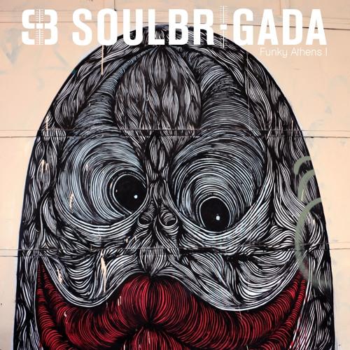 SoulBrigada pres. Funky Athens Vol. 1