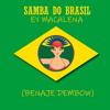 Samba Do Brasil - Ey Macalena (Benaje Dembow)