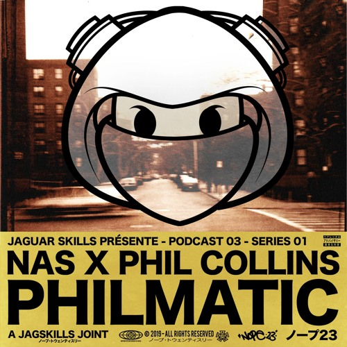 A JAG SKILLS JOINT - NAS X PHIL COLLINS - PHILMATIC - (2019)