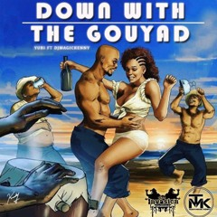 DJ Magic Kenny - Down With The Gouyad FEAT. Yuri