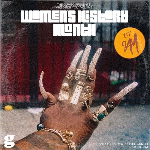Mixed For You. Vol 1: Women's History Month by @dj9am