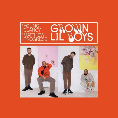 GROWN LIL BOYS (feat matthew progress)