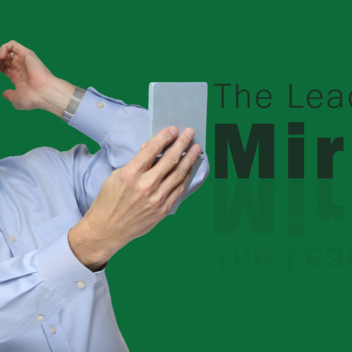 The Leadership Mirror - Thoughts from Kevin