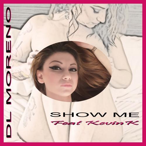 Show Me feat KevinK (explicit)