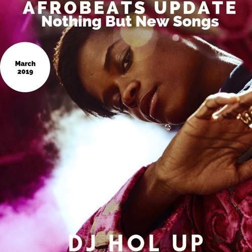 NEW SONGS)The Afrobeats Update March Mix 2019 Feat Timaya Reekado