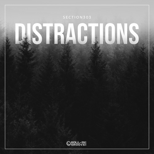 Section303 - Distractions (Original Mix) [Preview]