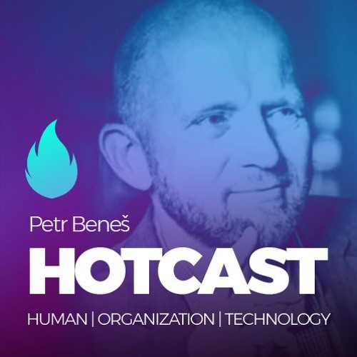 HOTCAST - Petr Beneš o digitální budoucnosti a jak se na ni připravit