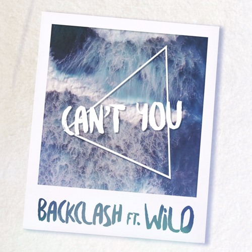 Backclash ft. Wild - Can't You