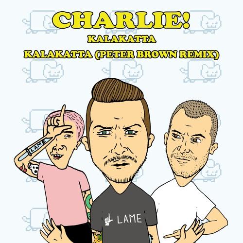 Charlie! - Kalakatta (Peter Brown Remix) (clip)