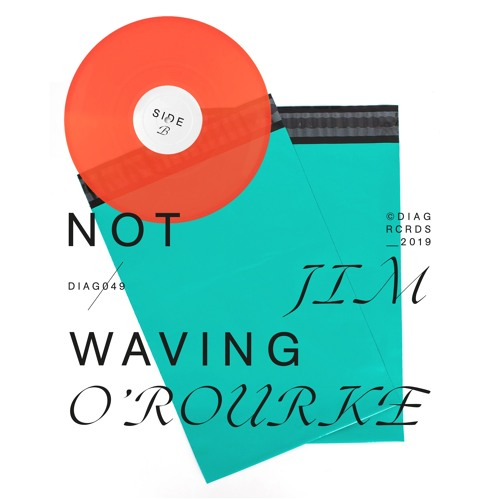 DIAG049 Not Waving / Jim O'Rourke  'Side A'