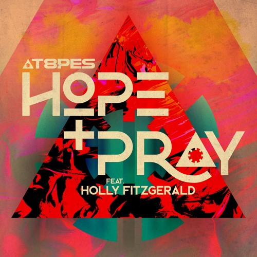 Hope & Pray (ft Holly Fitzgerald)