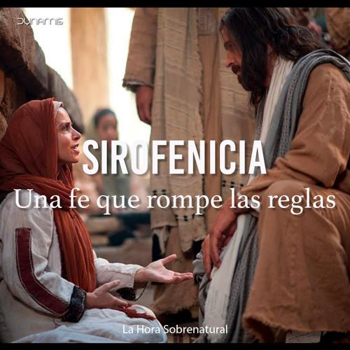 Sirofenicia - Pr. Juan Cano