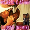 Closer (Ft. Afiah)(Remix)