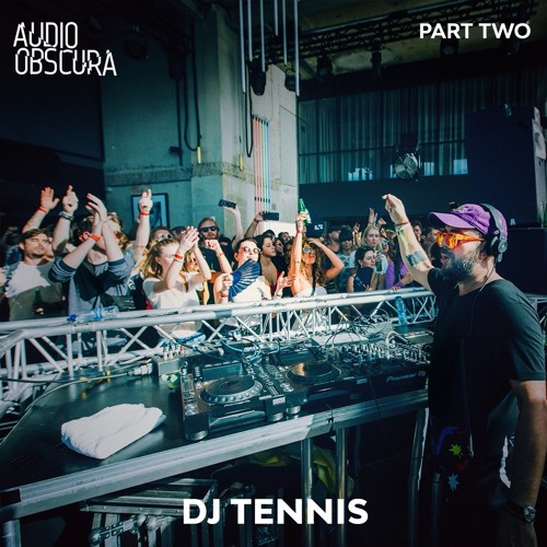 Dj Tennis - 8 hours @ Audio Obscura at The Loft, 24 Feb, 2019 (PT.2)