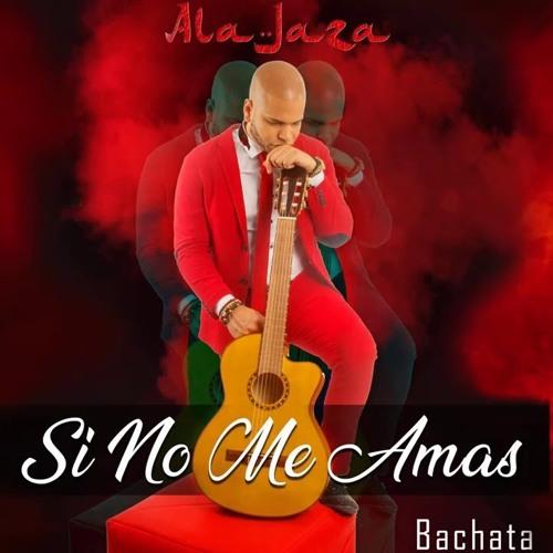 Ala Jaza @AlaJaza - Si No Me Amas @CongueroRD @JoseMambo