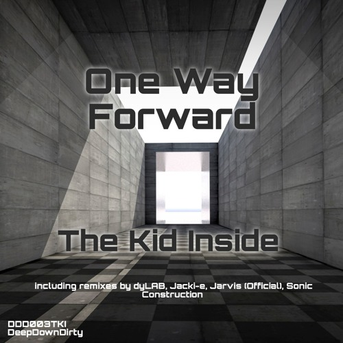 One Way Forward (Jacki-e Remix) - The Kid Inside - DeepDownDirty