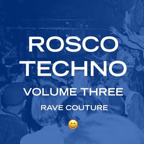 Rosco Techno Vol. 3 - Rave Couture