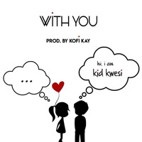 With You (Prod. by Kofi Kay) Artwork