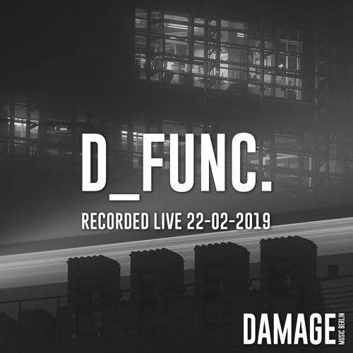 d_func. - DJ Set at Damage Music Label Night 22.02.2019