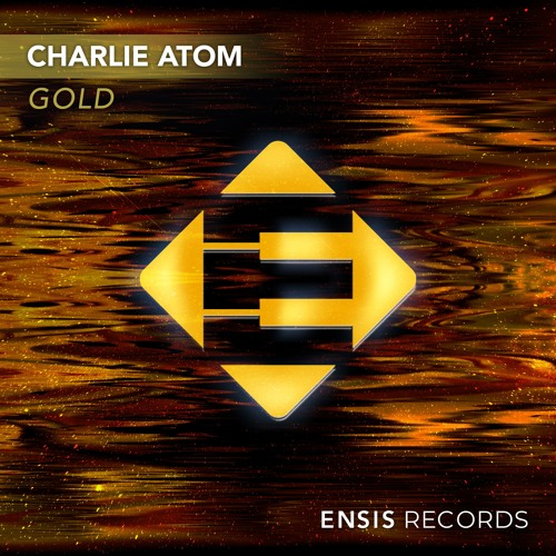 Charlie Atom - Gold (OUT NOW)