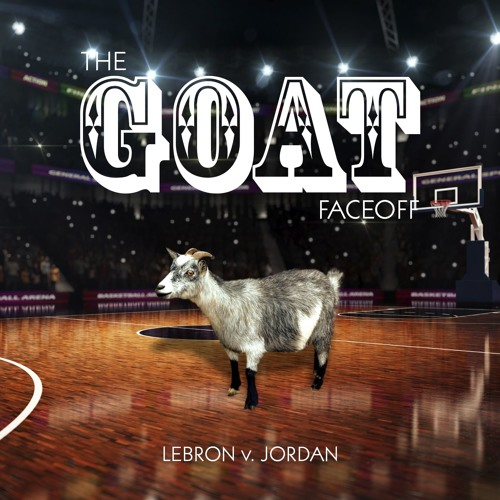 The GOAT Faceoff, Ep. 1: Lebron vs. Jordan