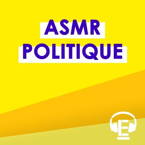 """""""ASMR politique"""""""