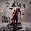 Smoak Dawgg- Too Much Money