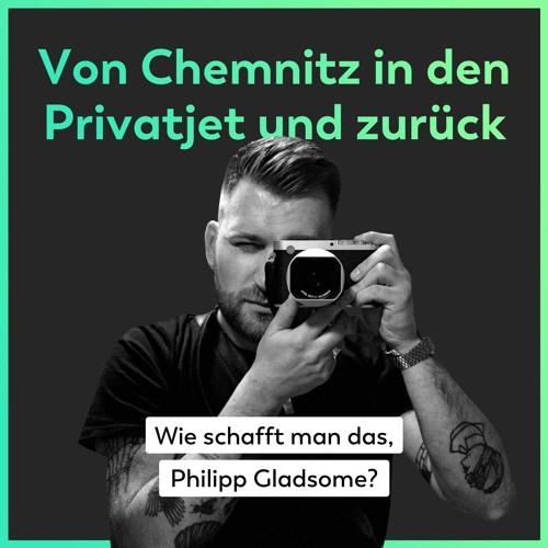 Von Chemnitz in den Privatjet und zurück – Wie schafft man das, Philipp Gladsome?