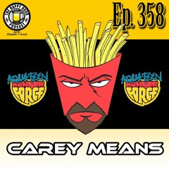 Episode 358 - Carey Means ( Voice Of Frylock )