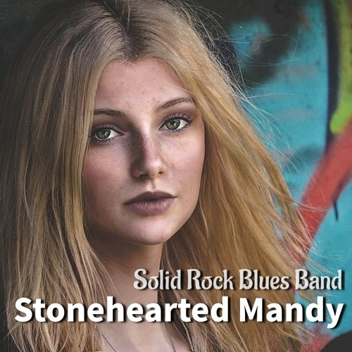 Solid Rock Blues Band - Stonehearted Mandy