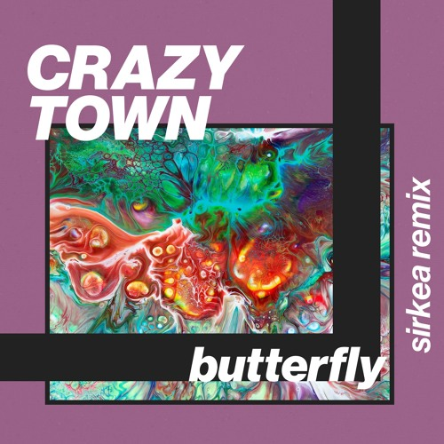 Crazy Town - Butterfly (Sirkea Remix) // FREE DOWNLOAD