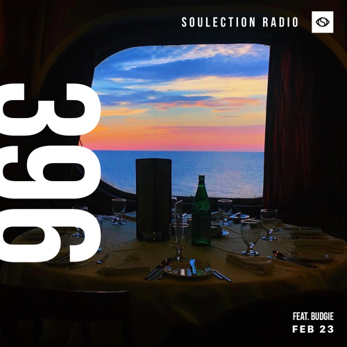 Soulection Radio Show #396 ft. Budgie