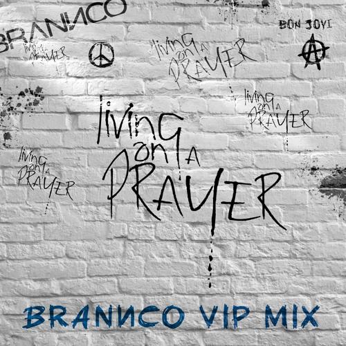 Bon Jovi - Livin' On A Prayer (Brannco VIP Mix)