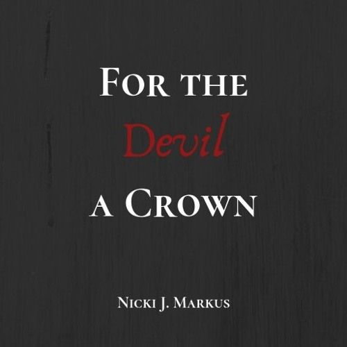 For The Devil A Crown by Nicki J. Markus (Audio Excerpt)