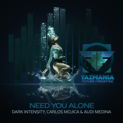 Dark Intensity, Carlos Mojica & Audi Medina - Need You Alone
