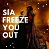 Sia ft. Marina Kaye - Freeze You Out Audio [Mashup by iamal]