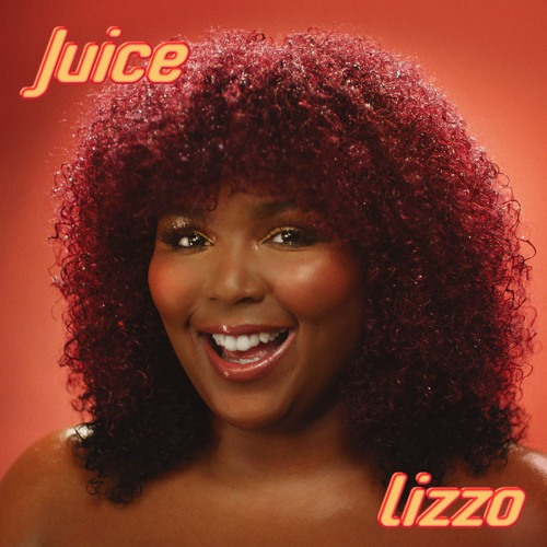 "LIZZO: Juice (John ""J-C"" Carr and Bill Coleman Fresh Squeezed Mix)(Radio)"