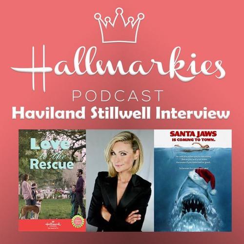 Hallmarkies: Actress Haviland Stillwell Interview