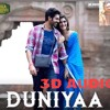 DUNIYAA 3D audio | Luka Chuppi | Akhil | Kartik Aryan | Kirti Sanon