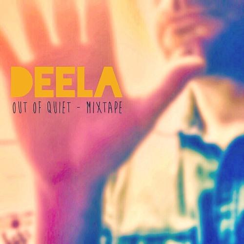 Deela - Out Of Quiet - Mixtape